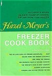Click here to enlarge image and see more about item 4110: Hazel Meyer's FREEZER COOK BOOK. Recipes to Enjoy Twice!