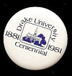 Click here to enlarge image and see more about item 4890: 1981 DRAKE UNIV. Centennial Button