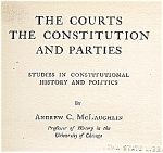 Click here to enlarge image and see more about item 5584: 1912 Constitutional History, The Courts, Political Parties