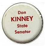 Click here to enlarge image and see more about item 5727: Don Kinney IA State Senator Campaign Button