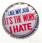 'I Like My Job …' Button