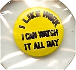 Click here to enlarge image and see more about item 5731: 'I Like Work' Button