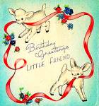 Click here to enlarge image and see more about item 9036: Fluffy Lambs, Birthday Greetings Little Friend, WWII Era Card