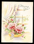 Click here to enlarge image and see more about item 9094: Missing You, Pretty Flowers on WWII Era Greeting Card