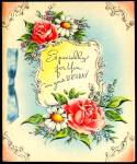 Click here to enlarge image and see more about item 9124: Roses and Daisies Especially for You on Your Birthday, WWII era Greeting Card