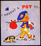 I HAVEN'T A POT: Comic WWII era Birthday Greetings, Tearful Boy, Puppy, Hobo Clothes