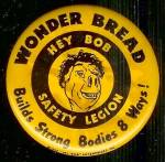 Click here to enlarge image and see more about item SM232: 1952 Wonder Bread 'Hey Bob' Safety Legion Pin