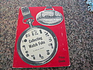 Collecting Watch Fobs Book 1st Edition