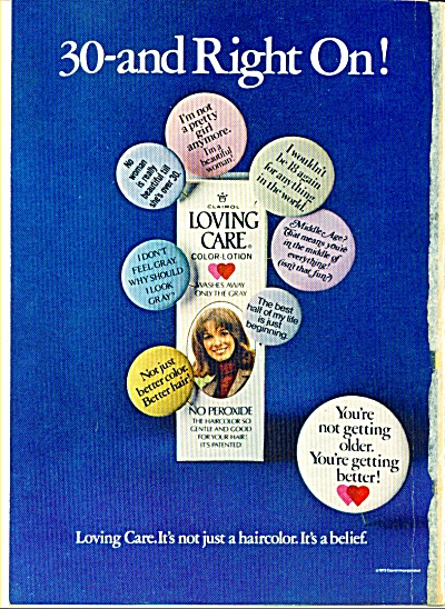 1973 Thirty And Right On Loving Care Ad