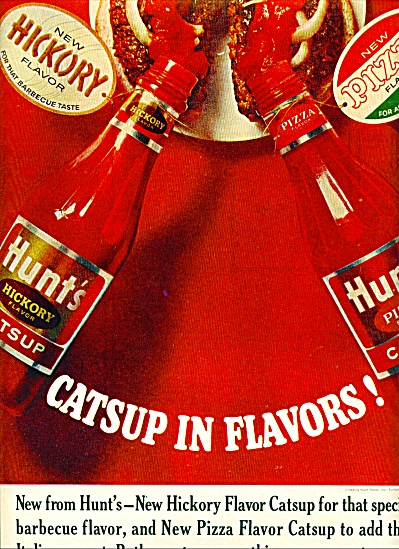 1965 Hunt's Pizza Catsup - Hickory Ad Ughhh