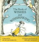 Click here to enlarge image and see more about item 131215WM: The Book of WISHES and WISHMAKING 1971 HC Duncan Emrich