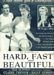 1951 - Movie: Hard, Fast  and Beautiful