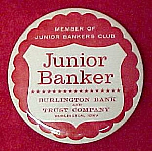 Burlington Bank & Trust Iowa Jrbanker Pinback Pin Badge