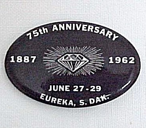1962 Eureka S Dakota 75th Anniversary Pinback Pin Badge (Image1)