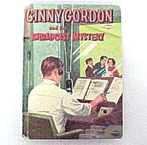 Ginny Gordon & The Broadcast Mystery 1951 Hardback Book (Image1)