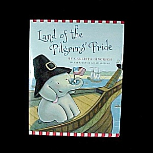 Land of the Pilgrim's Pride Children's History Book Callista Gingrich (Image1)