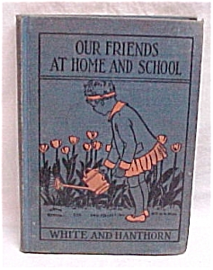 Our Friends at Home and School Child's 1930 Reader Book (Image1)