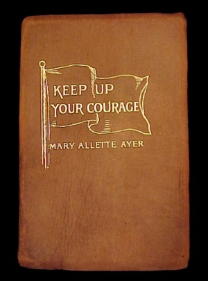 1908 Keep Up Your Courage Ayer Suede Inspirational Book