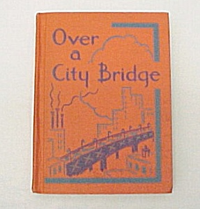1953 Betts Basic School Reader Book Over a City Bridge (Image1)