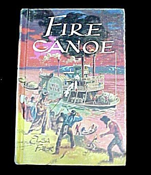 1956 Young Adult Book Fire Canoe Elsa Falk River Boat