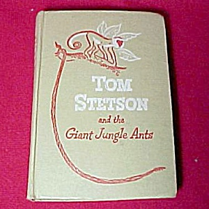 Tom Stetson & The Giant Jungle Ants 1948 John H Cutler