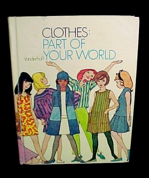 Clothes Part Of Your World Vanderhoff 1968 Clothing Girls Design