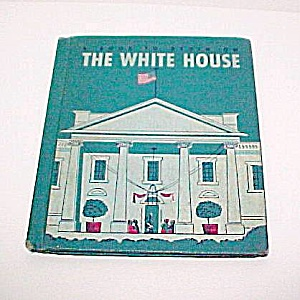 The White House 1962 Childs Book Mary Kay Phelan (Image1)