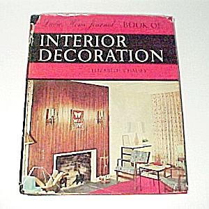 Ladies Home Journal Book Of Interior Decoration 1957 Decor Decorating
