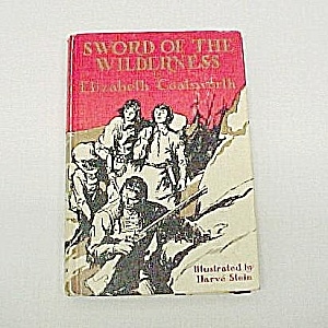 1936 Sword Of The Wilderness E Coatsworth Young Adult
