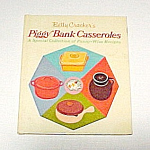 Piggy Bank Casseroles 1970 Betty Crocker Recipes Cookbook Cook Book