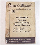 Click here to enlarge image and see more about item 33760: IH McCormick Owners Manual Corn Planter 440 441 442