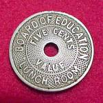 Click here to enlarge image and see more about item 40834: Old Board Of Education Lunch Room 5 Cent Token Vintage