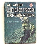 All About Undersea Exploration 1960 Childs Book Brindze