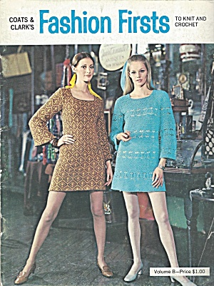 Fashion Firsts To Knit And Crochet 1969