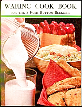 Waring Cook Book For The Blender