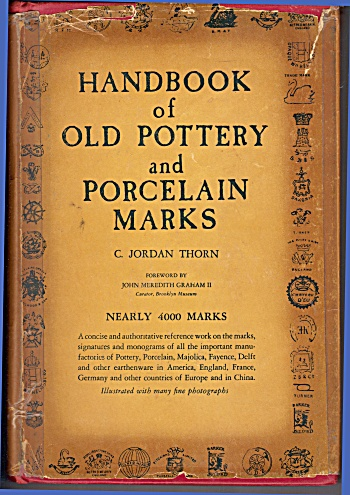 Handbook Of Old Pottery And Porcelain Marks Cj Thorn
