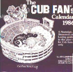 Click here to enlarge image and see more about item 35-e23: 1986 CUB FAN'S BASEBALL MEMORIABILIA CALENDAR