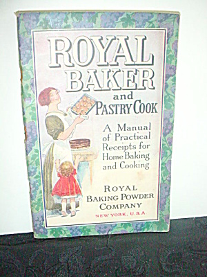 Vintage Royal Baker And Pastry Cook Ckbk