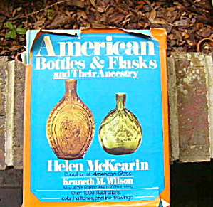 American Bottles & Flasks And Their Ancestry - Book