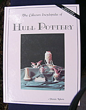 Collectors Encyclopedia Of Hull Pottery Book