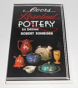 Coors Rosebud Pottery 1st Edition Book