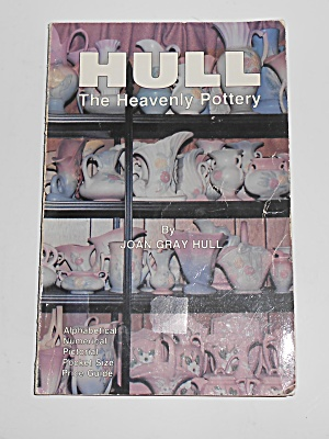 1st Edition 1990 Hull The Heavenly Pottery Book