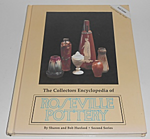 Huxford Collector's Encyclopedia Of Roseville Pottery