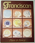 Franciscan Pottery Plain & Fancy Book By Delleen Enge