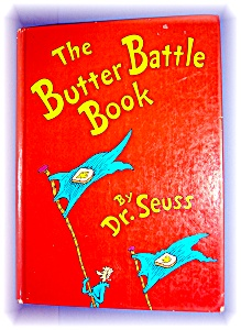 The Butter Battle Book By Dr. Seuss .........