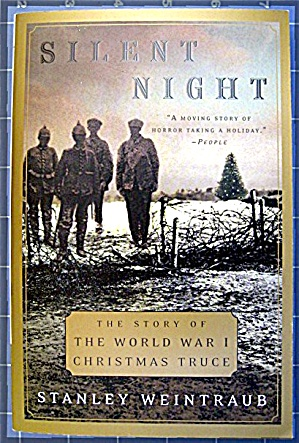 Silent Night: The Story Of The World War I Christmas