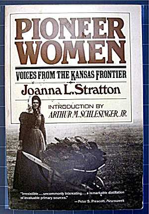 Pioneer Women: Voices From The Kansas Frontier [paper)