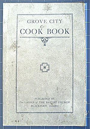 Cook Book The ladies of the Babtist Church, Blackfoot, (Image1)