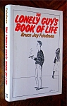 The Lonely Guy's Book of Life by Friedman, Bruce Jay