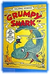 Click here to enlarge image and see more about item 0513200630: TALKING KOMICS, GRUMPY SHARK, 1949
